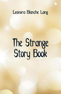 The Strange Story Book (Paperback)