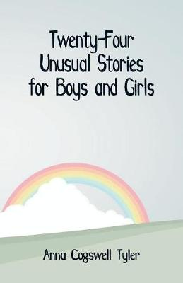 Twenty-Four Unusual Stories for Boys and Girls (Paperback)