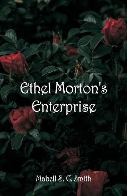 Ethel Morton's Enterprise (Paperback)