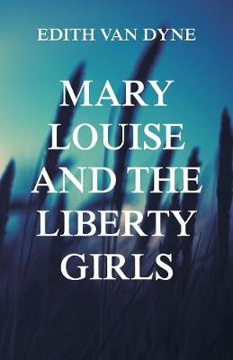Mary Louise and the Liberty Girls (Paperback)