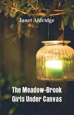 The Meadow-Brook Girls Under Canvas (Paperback)
