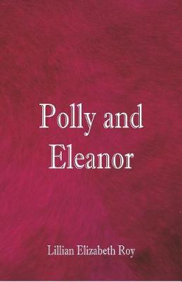 Polly and Eleanor (Paperback)