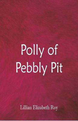 Polly of Pebbly Pit (Paperback)