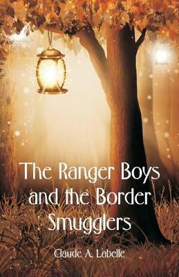 The Ranger Boys and the Border Smugglers (Paperback)