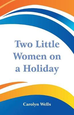 Two Little Women on a Holiday (Paperback)