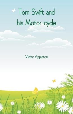 Tom Swift and his Motor-cycle (Paperback)