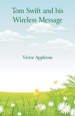 Tom Swift and his Wireless Message (Paperback)
