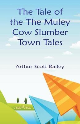 The Tale of the the Muley Cow Slumber-Town Tales (Paperback)