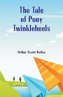The Tale of Pony Twinkleheels (Paperback)