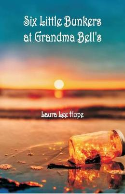 Six Little Bunkers at Grandma Bell's (Paperback)