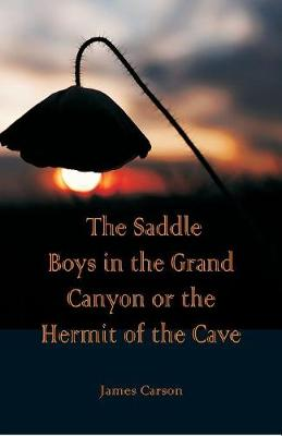 The Saddle Boys in the Grand Canyon or The Hermit of the Cave (Paperback)