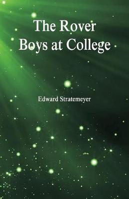 The Rover Boys at College (Paperback)