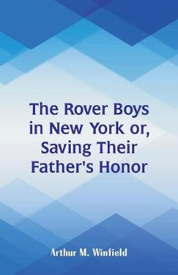 The Rover Boys in New York: Saving Their Father's Honor (Paperback)