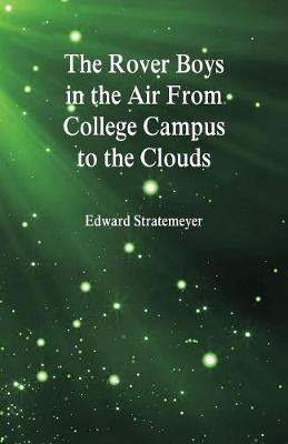 The Rover Boys in the Air from College Campus to the Clouds (Paperback)