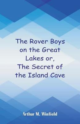 The Rover Boys on the Great Lakes: The Secret of the Island Cave (Paperback)