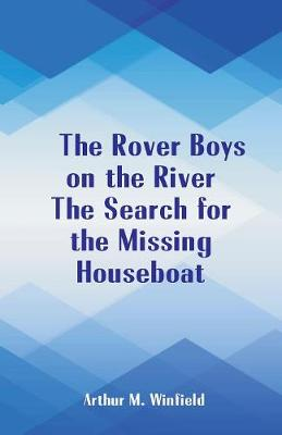 The Rover Boys on the River the Search for the Missing Houseboat (Paperback)