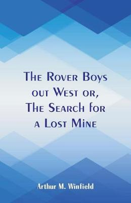 The Rover Boys Out West: The Search for a Lost Mine (Paperback)
