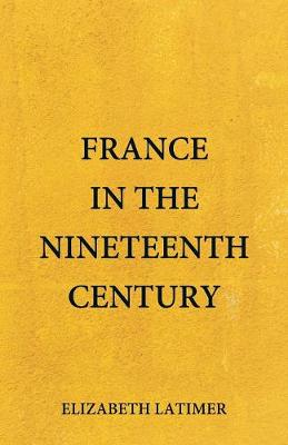 France in the Nineteenth Century (Paperback)
