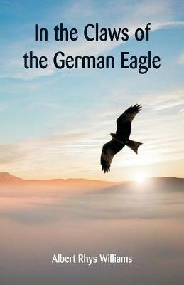 In the Claws of the German Eagle (Paperback)