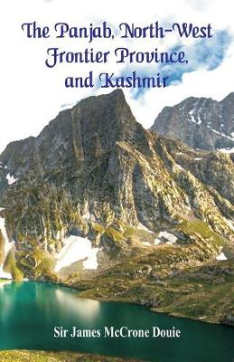 The Panjab, North-West Frontier Province, and Kashmir (Paperback)