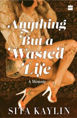 Anything But a Wasted Life (Paperback)