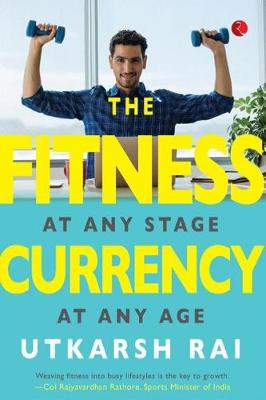 THE FITNESS CURRENCY: At any stage, at any age (Paperback)