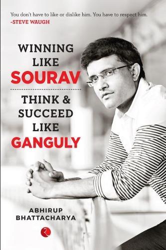WINNING LIKE SOURAV: Think & Succeed Like Ganguly (Paperback)