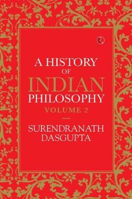 A HISTORY OF INDIAN PHILOSOPHY: VOLUME II (Paperback)