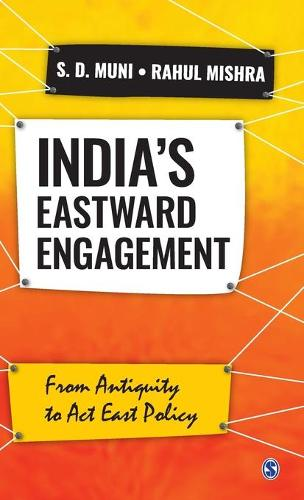 India's Eastward Engagement: From Antiquity to Act East Policy (Hardback)