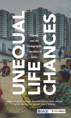 Unequal Life Chances: Equity and the Demographic Transition in India (Hardback)