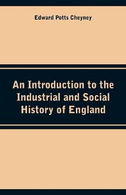 An Introduction to the Industrial and Social History of England (Paperback)