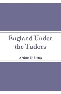 England Under the Tudors (Paperback)