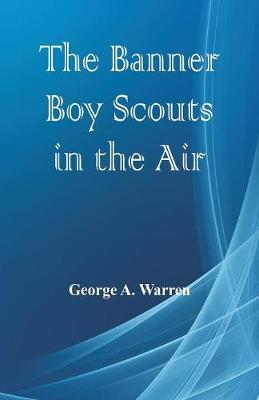 The Banner Boy Scouts in the Air (Paperback)