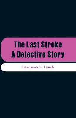 The Last Stroke: A Detective Story (Paperback)