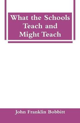What the Schools Teach and Might Teach (Paperback)