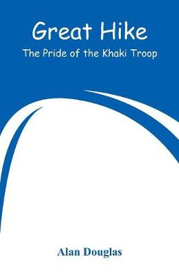 Great Hike: The Pride of the Khaki Troop (Paperback)