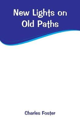 New Lights on Old Paths (Paperback)