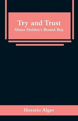Try and Trust: Abner Holden's Bound Boy (Paperback)