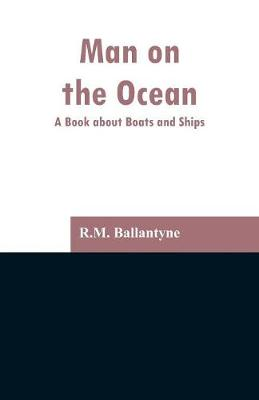 Man on the Ocean: A Book about Boats and Ships (Paperback)