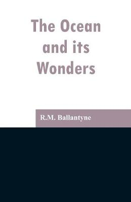 The Ocean and its Wonders (Paperback)