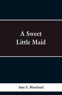 A Sweet Little Maid (Paperback)