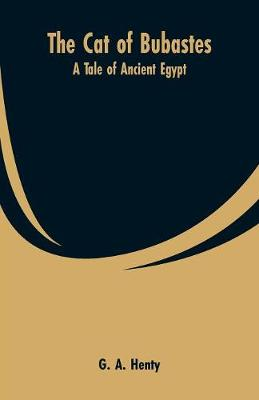 The Cat of Bubastes: A Tale of Ancient Egypt (Paperback)