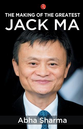 The Making of the Greatest: Jack Ma (Paperback)