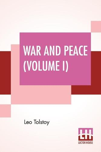 War And Peace (Volume I): Translated By Louise And Aylmer Maude (Paperback)