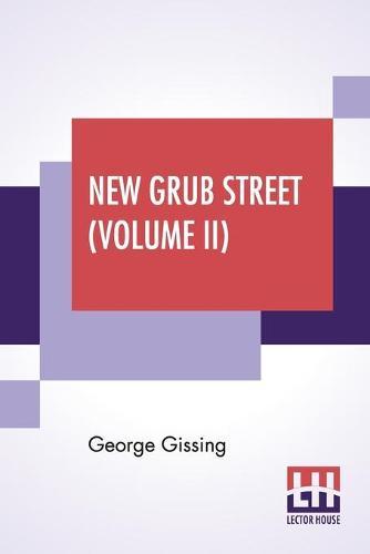 New Grub Street (Volume II) (Paperback)