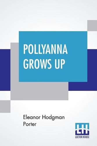 Pollyanna Grows Up: The Second Glad Book Trade--Mark (Paperback)