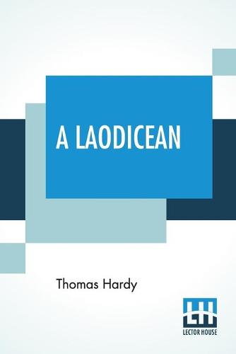 A Laodicean: A Story Of To-Day (Paperback)