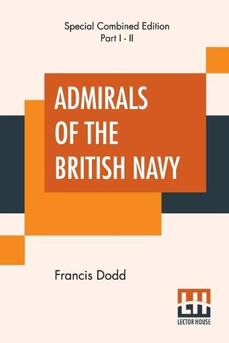 Admirals Of The British Navy (Complete): With Introduction And Biographical Notes (Paperback)