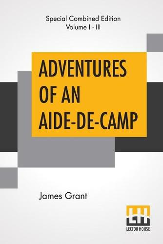 Adventures Of An Aide-De-Camp (Complete): Or, A Campaign In Calabria. (Paperback)