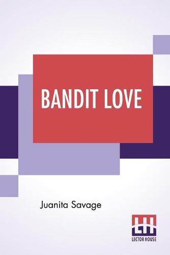 Bandit Love (Paperback)